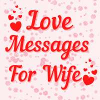Love Messages For Wife - Romantic Poems & Images on APKTom