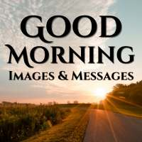 Good Morning Images & Messages for Dp And Status on 9Apps